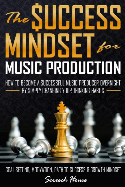 The Success Mindset for Music Production