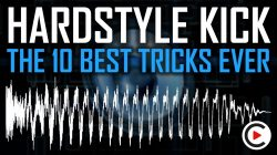 The 10 Best Hardstyle Kick Tricks Ever | Top 10 Hardstyle Kick Tips (FL Studio, Ableton, Logic Pro)